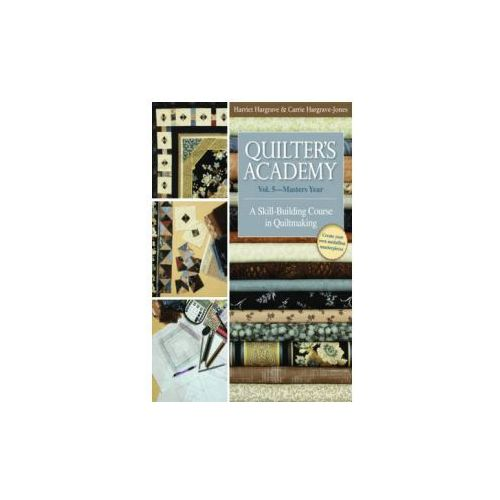 Quilter's Academy Vol. 5 - Masters Year (9781571207920)
