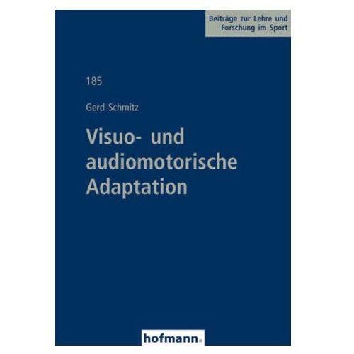 Visuo- und audiomotorische Adaptation Schmitz, Gerd