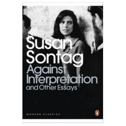Against Interpretation and Other Essays, S. Sontag