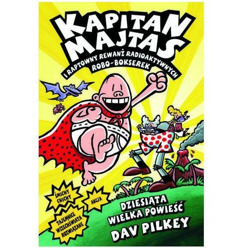 Kapitan Majtas 10 Kapitan Majtas i raptowny rewanż radioaktywnych robo-bokserek, Wydawnictwo Jaguar
