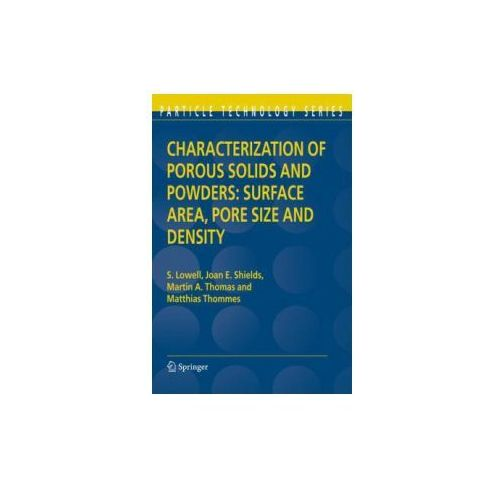 Characterization of Porous Solids and Powders: Surface Area, Pore Size and Density (9781402023026)