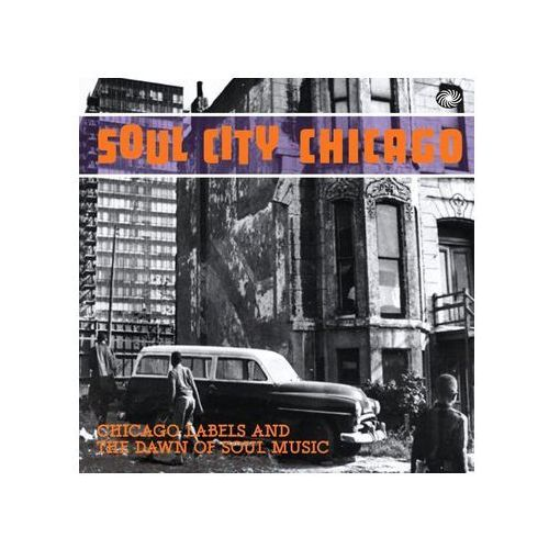 Różni Wykonawcy - Soul City Chicago - Chicago Labels And The Dawn Of Soul Music, 172