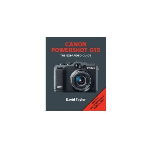 Canon Powershot G15 The Expanded Guide