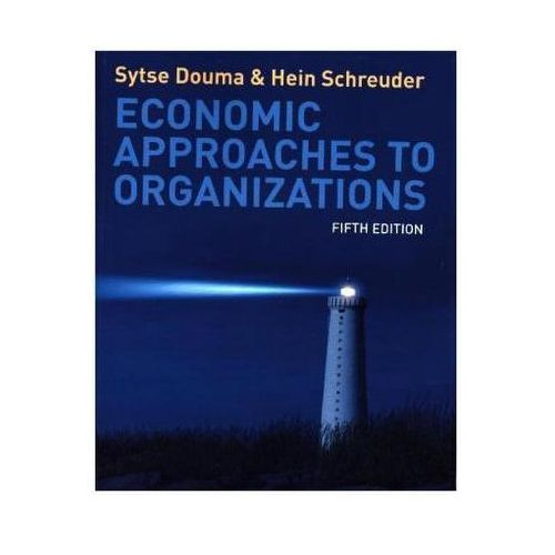 Economic Approaches To Organisations (9780273735298)