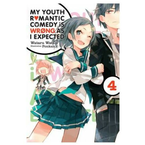 My Youth Romantic Comedy is Wrong, As I Expected, Vol. 4 (light novel) (9780316318075)