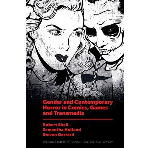 Gender and Contemporary Horror in Comics, Games and Transmedia (9781787691087)