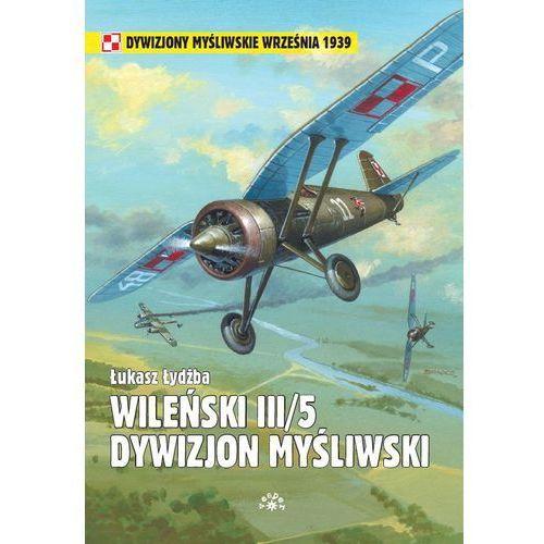 Wileński III/5 Dywizjon Myśliwski (9788377310199)