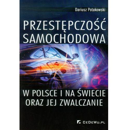 Przestępczość samochodowa w Polsce i na świecie oraz jej zwalczanie, oprawa miękka