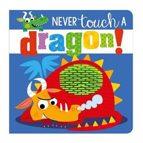 Never Touch a Dragon (9781786922670)