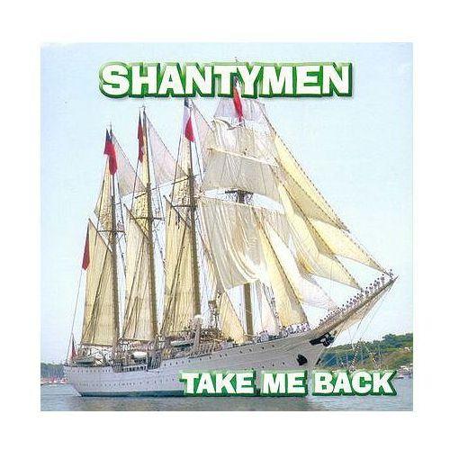 Shantymen - take me back marki Agencja artystyczna mtj