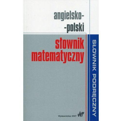 Angielsko-polski słownik matematyczny - Wysyłka od 3,99 - porównuj ceny z wysyłką, Wydawnictwo Naukowe PWN