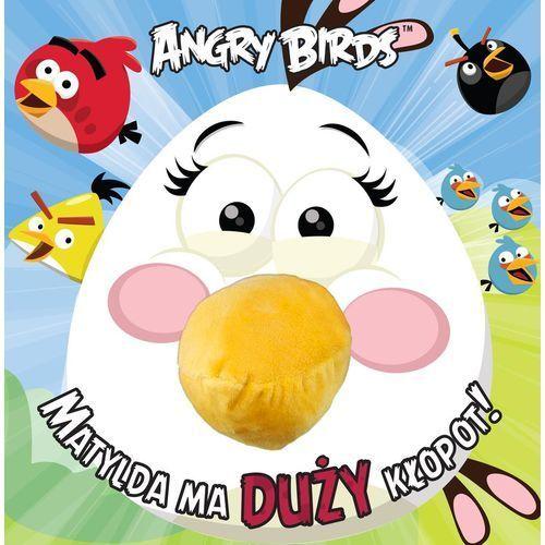 Angry Birds. Matylda ma duży kłopot!, oprawa twarda