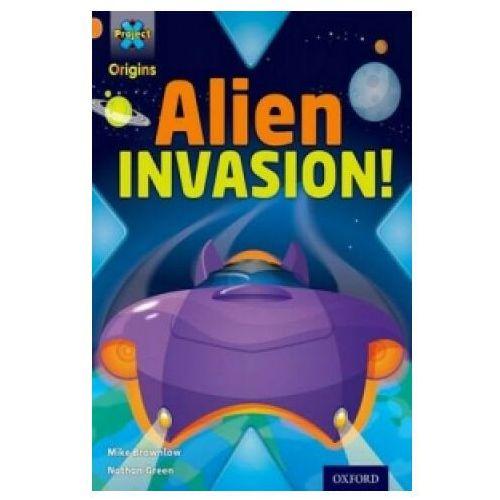 Project X Origins: Orange Book Band, Oxford Level 6: Invasion: Alien Invasion! (9780198301493)