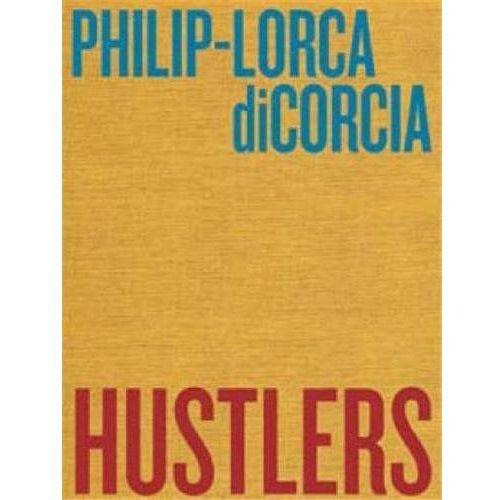 Philip-Lorca diCorcia : Hustlers (9783869306179)