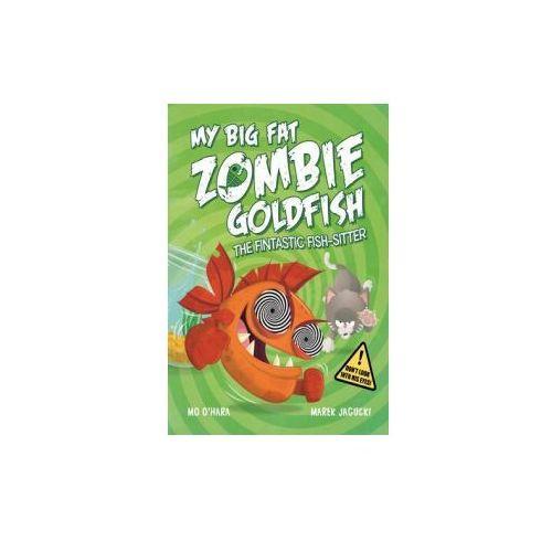 My Big Fat Zombie Goldfish: The Fintastic Fish-Sitter (9781447277606)