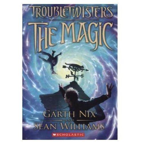 Troubletwisters: The Magic. Troubletwisters - Der Sturm beginnt, englische Ausgabe (9780545259033)