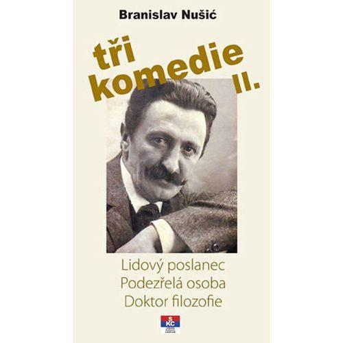 Tři komedie II. - Lidový poslanec, Podezřelá oosoba, Doktor filozofie Nušić Branislav