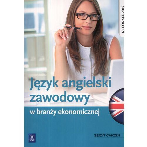 Język Angielski Zawodowy W Branży Ekonomicznej Zeszyt Ćwiczeń (9788302136030)