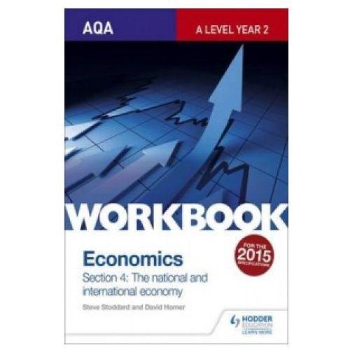 AQA A-Level Economics Workbook Section 4: The National and International Economy (9781471844621)