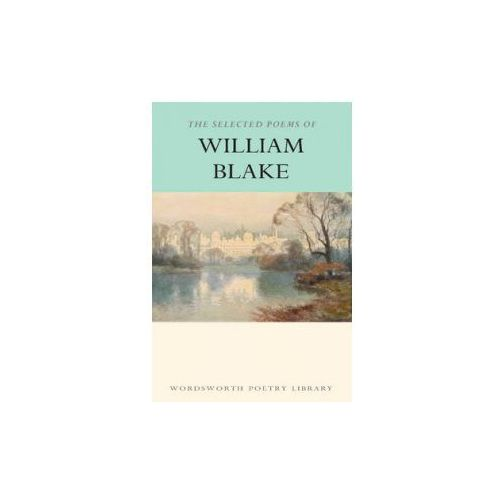 The Selected Poems Of William Blake (9781853264528)
