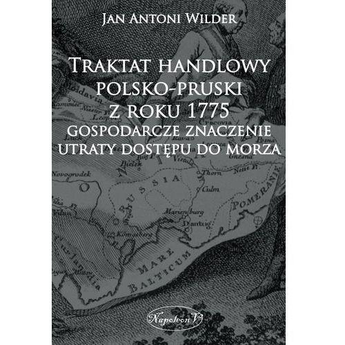 Traktat handlowy polsko-pruski z roku 1775 Gospodarcze znaczenie utraty dostępu do morza, Napoleon V