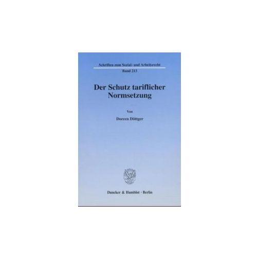 Der Schutz tariflicher Normsetzung (9783428110667)
