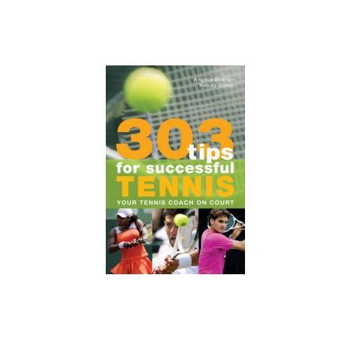 303 Tips For Successful Tennis : Your Tennis Coach On Court