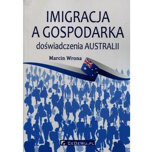 Imigracja a gospodarka doświadczenia Australii - mamy na stanie, wyślemy natychmiast (2016)