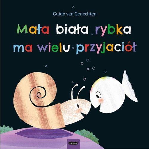 Mała biała rybka ma wielu przyjaciół - Genechten Guido van, Guido van Genechten