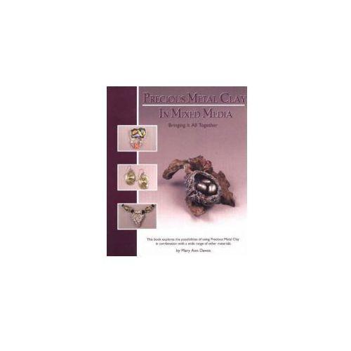 Precious Metal Clay In Mixed Media, Devos, Mary Ann