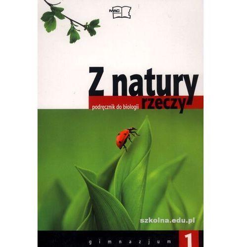 Biologia z Natury Rzeczy podręcznik kl.1 Gimnazjum, oprawa miękka