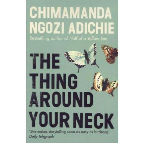 Thing Around Your Neck, Adichie, Chimamanda Ngozi