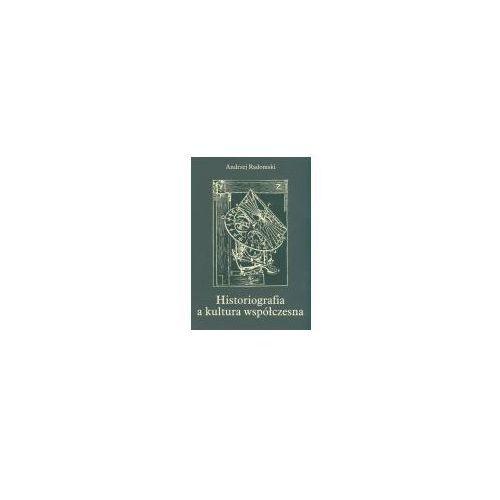 Andrzej Radomski. Historiografia a kultura współczesna. (172 str.)