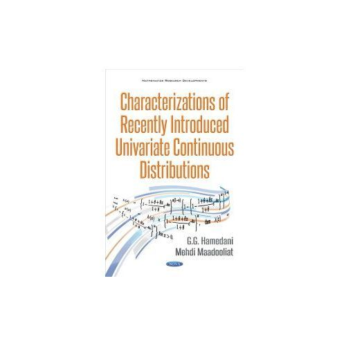 Characterizations of Recently Introduced Univariate Continuous Distributions (9781536122619)