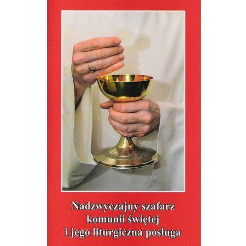Nadzwyczajny szafarz komunii świętej i jego liturgiczna posługa marki Zięba stanisław