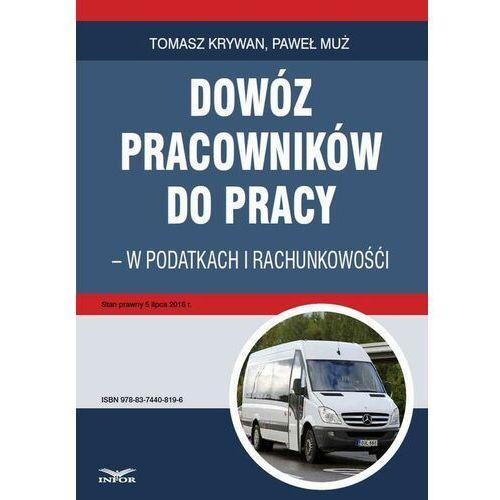 Dowóz pracowników do pracy - w podatkach i rachunkowości - Tomasz Krywan - ebook