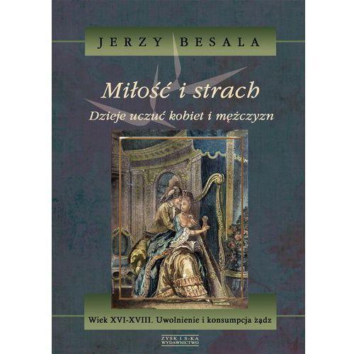 MIŁOŚĆ I STRACH TOM 4, JERZY BESALA (516 str.)