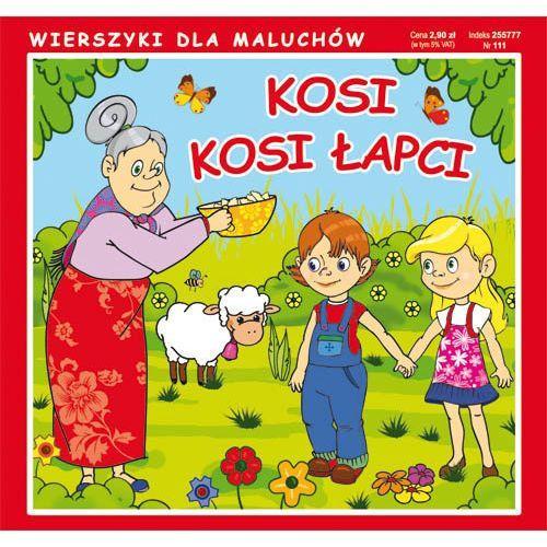 Wierszyki dla maluchów - Kosi, kosi łapci (6 str.)