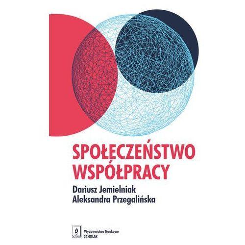 Społeczeństwo współpracy - Jemielniak Dariusz, Przegalińska Aleksandra (182 str.)