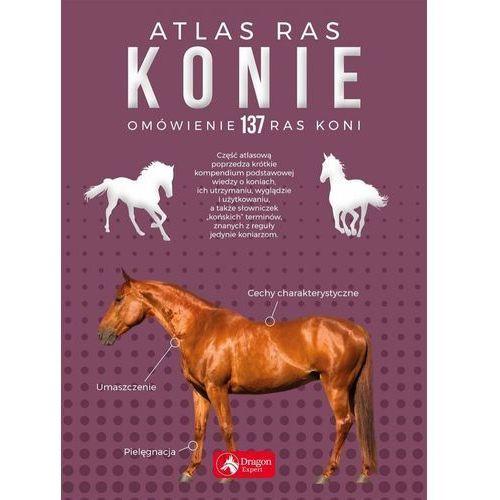Konie Atlas Ras Omówienie 137 Ras Koni - Katarzyna Piechocka, Dragon