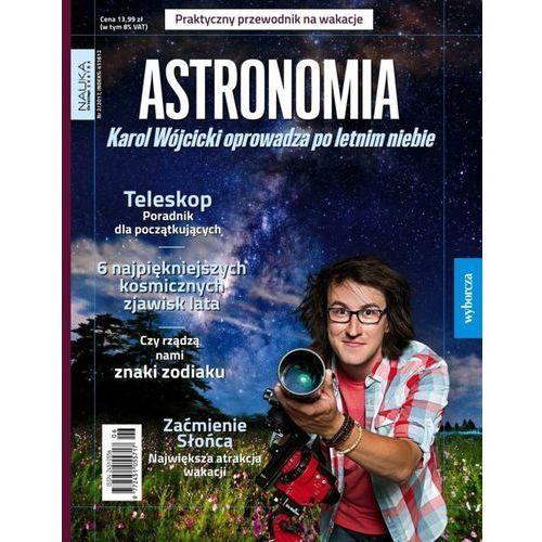 Nauka dla Każdego Extra 2/2017 (ASTRONOMIA - Karol Wójcicki oprowadza po letnim niebie), Agora