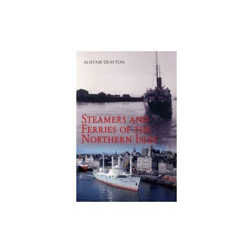 Steamers and Ferries of the Northern Isles (9781848689213)