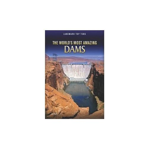The World's Most Amazing Dams