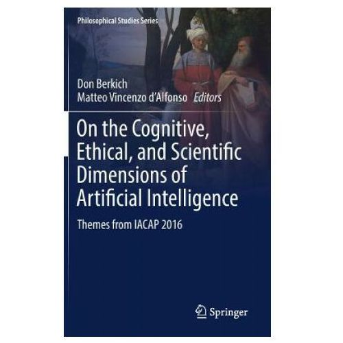 On the Cognitive, Ethical, and Scientific Dimensions of Artificial Intelligence