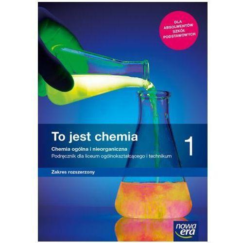 Chemia LO 1 To jest chemia Podr. ZR wyd. 2019 NE, Nowa Era