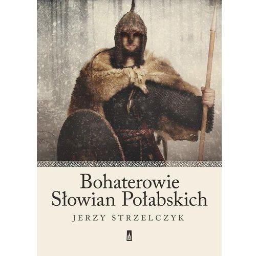 Bohaterowie Słowian Połabskich (304 str.)