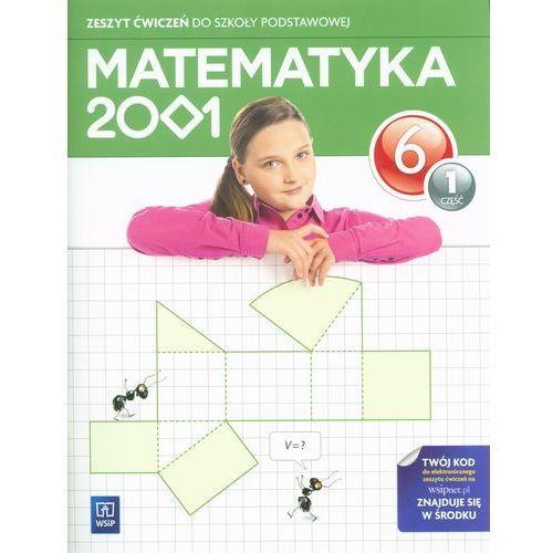 Matematyka 2001. Klasa 6, szkoła podstawowa, część 1. Zeszyt ćwiczeń - ŁÓDŹ, odbiór osobisty za 0zł!, WSiP