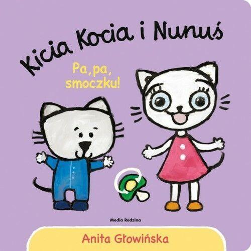 Anita Głowińska - Kicia Kocia i Nunuś. Pa, pa, smoczku!