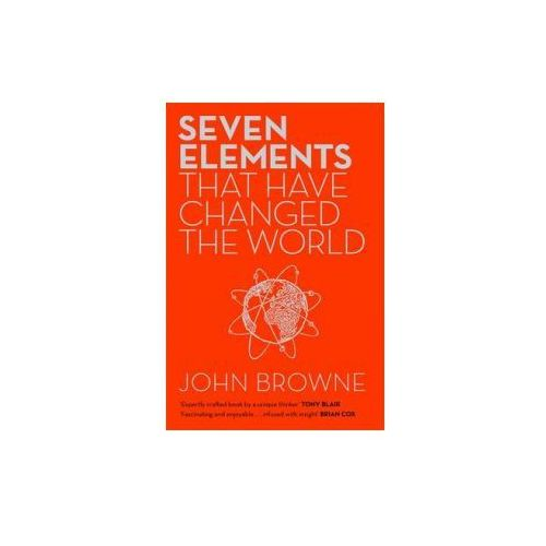 Seven Elements That Have Changed The World (9781780224367)