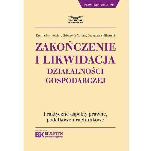 Zakończenie i likwidacja działalności gospodarczej - Grzegorz Ziółkowski - ebook